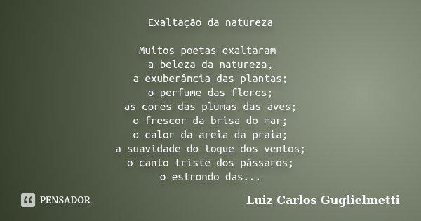 Exaltação Da Natureza Muitos Poetas Luiz Carlos Guglielmetti
