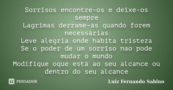 Sorrisos Encontre Os E Deixe Os Sempre Luiz Fernando Sabino