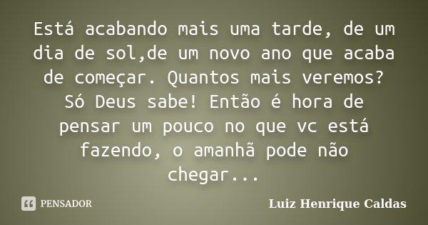 Está Acabando Mais Uma Tarde, De Um Dia... Luiz Henrique