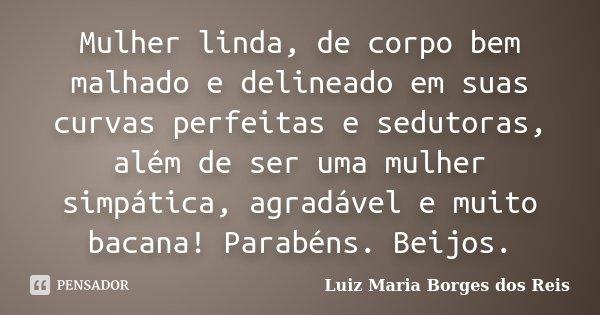 Mulher Linda De Corpo Bem Malhado E Luiz Maria Borges