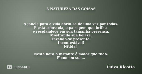 A Natureza Das Coisas A Janela Para A Luiza Ricotta