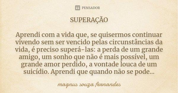 Superação Aprendi Com A Vida Que Se Magnus Souza Fernandes