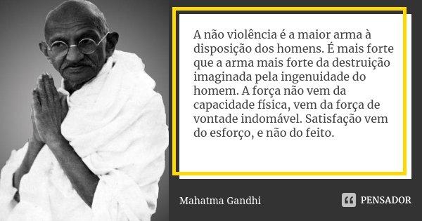 A Não Violência é A Maior Arma à Mahatma Gandhi