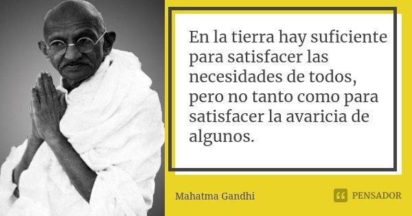 El buen salvaje Mahatma_gandhi_en_la_tierra_hay_suficiente_para_satisfa_l03opd0