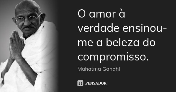 O Amor à Verdade Ensinou Me A Beleza Do Mahatma Gandhi
