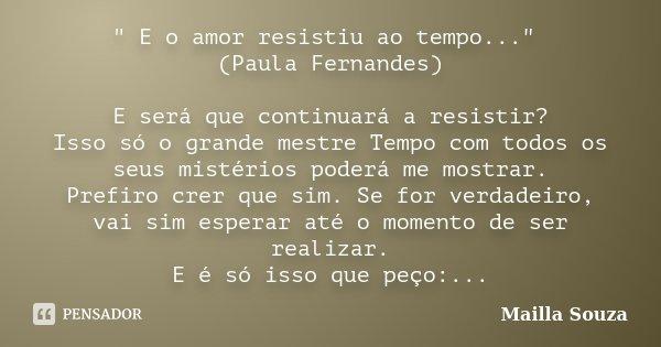 E O Amor Resistiu Ao Mailla Souza