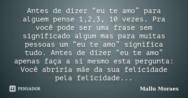 Antes De Dizer Eu Te Amo Para Mallu Moraes