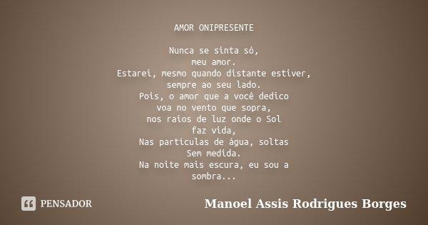 Amor Onipresente Nunca Se Sinta Só Meu Manoel Assis Rodrigues