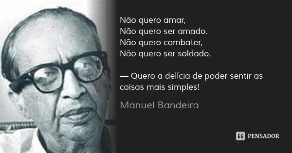 http://pnsdr.com/img/frase/ma/nu/manuel_bandeira_nao_quero_amar_nao_wl.jpg
