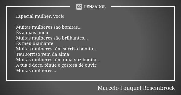 Especial Mulher Você Muitas Mulheres Marcelo Fouquet Rosembrock