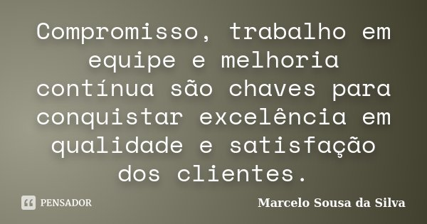 Frases De Trabalho Em Equipe: Compromisso, Trabalho Em Equipe E... Marcelo Sousa Da Silva