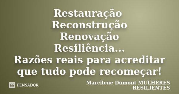 Restauração Reconstrução Renovação Marcilene Dumont