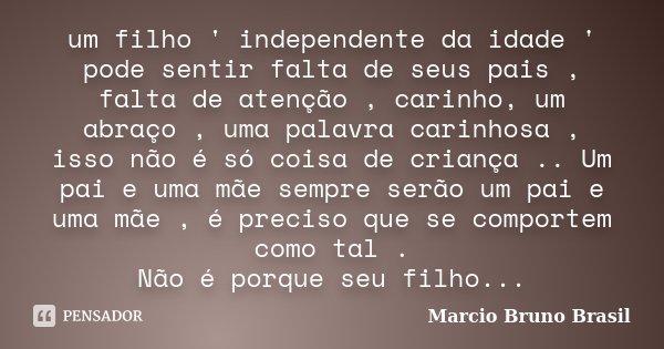 Um Filho Independente Da Idade Pode Marcio Bruno Brasil