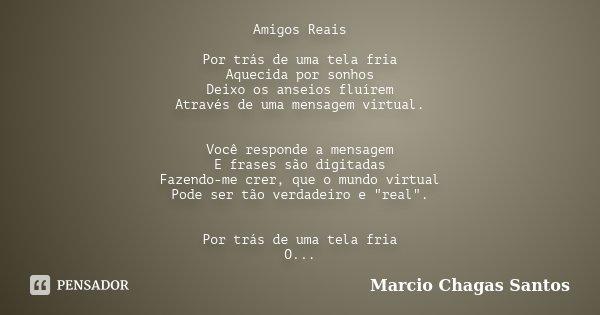 Amigos Reais Por Trás De Uma Tela Fria Marcio Chagas Santos