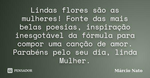 Mulheres SÃo Como Flores: Lindas Flores São As Mulheres! Fonte... Márcio Nato