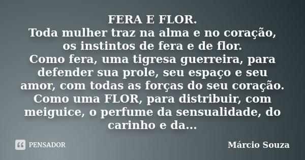 Fera E Flor Toda Mulher Traz Na Alma E Marcio Souza