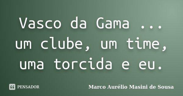 Vasco Da Gama Um Clube Um Time Uma Marco Aurélio