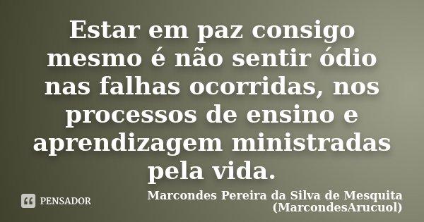 Estar Em Paz Consigo Mesmo é Não Marcondes Pereira Da Silva