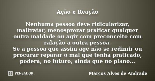 Ação E Reação Nenhuma Pessoa Deve Marcos Alves De Andrade