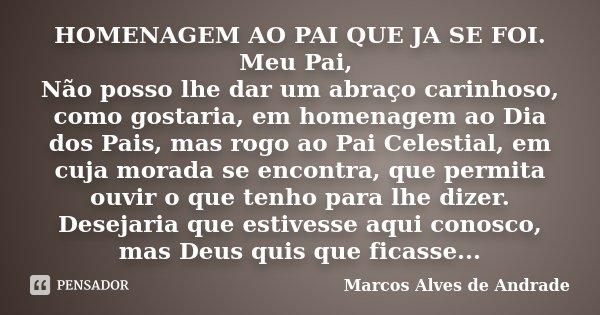 Homenagem Ao Pai Que Ja Se Foi Meu Pai Marcos Alves De Andrade