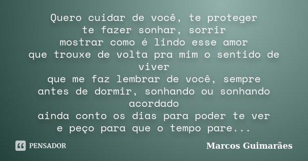 Quero Fazer Muito Amor Com Vc: Quero Cuidar De Você, Te Proteger Te... Marcos Guimarães