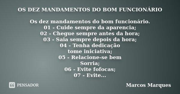 Frases De Motivação Para Funcionarios Zg88: OS DEZ MANDAMENTOS DO BOM FUNCIONÁRIO... Marcos Marques
