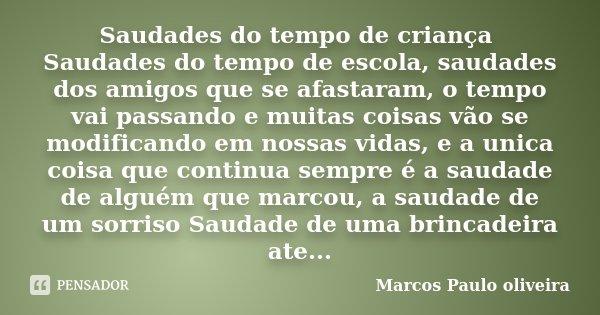 Saudades Do Tempo De Criança Saudades Marcos Paulo Oliveira