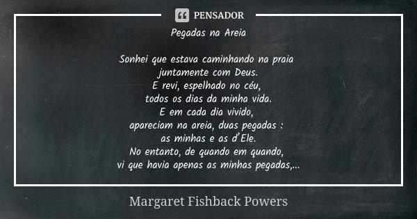 Pegadas Na Areia Sonhei Que Estava Margaret Fishback Powers