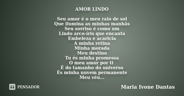 AMOR LINDO Seu Amor é O Meu Raio De Sol... Maria Ivone Dantas