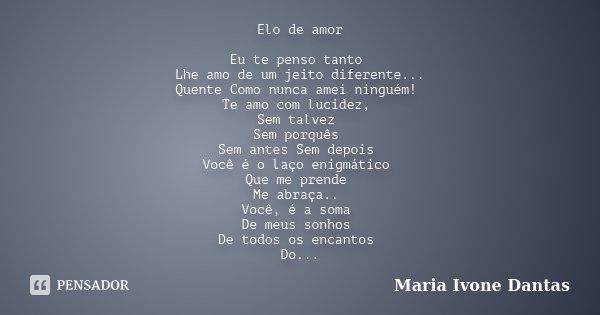 Elo De Amor Eu Te Penso Tanto Lhe Amo De Maria Ivone Dantas