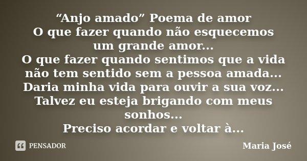 Anjo Amado Poema De Amor O Que Maria José