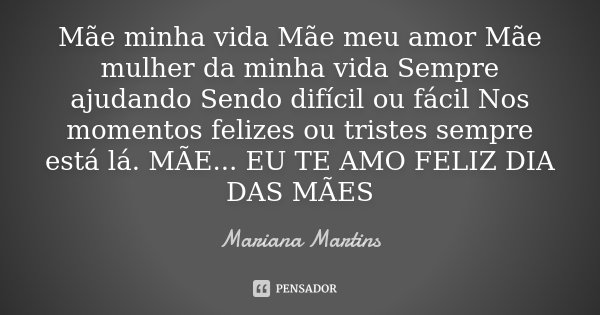 Mãe Minha Vida Mãe Meu Amor Mãe Mariana Martins