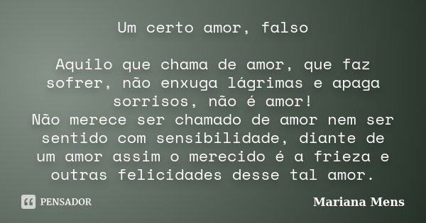 Um Certo Amor Falso Aquilo Que Chama De Mariana Mens