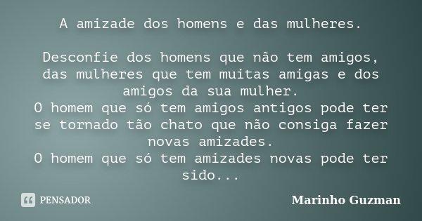 A Amizade Dos Homens E Das Mulheres Marinho Guzman