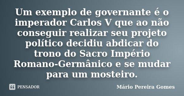 Um Exemplo De Governante é O Imperador Mário Pereira Gomes