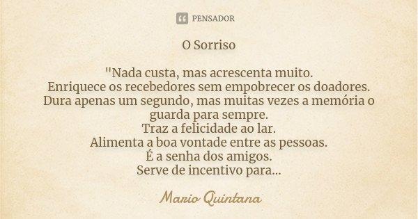 "O Sorriso ""Nada Custa, Mas... Mário Quintana"
