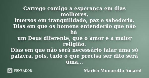 Carrego Comigo A Esperança Em Dias Marisa Munaretto Amaral