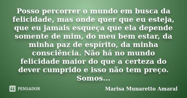 Posso Percorrer O Mundo Em Busca Da... Marisa Munaretto Amaral