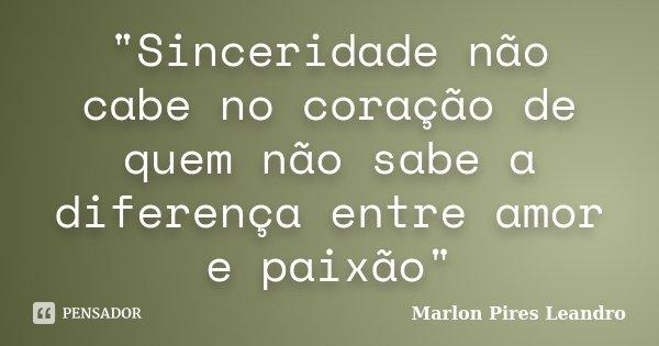 Sinceridade Não Cabe No Coração Marlon Pires Leandro