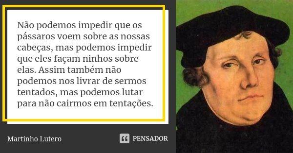 Não Podemos Impedir Que Os Pássaros Martinho Lutero