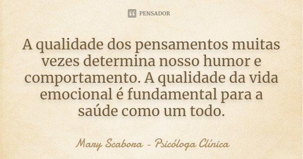 A Qualidade Dos Pensamentos Muitas Vezes Mary Scabora Psicóloga