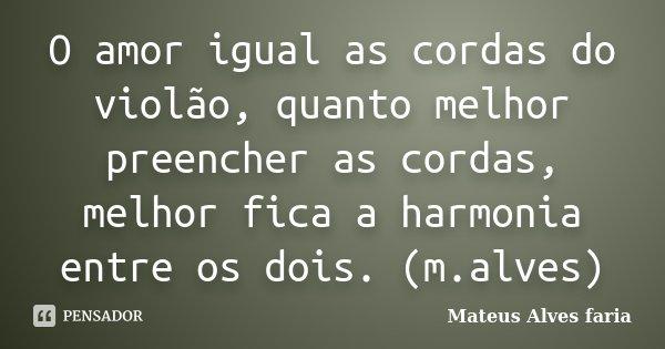 O Amor Igual As Cordas Do Violão Mateus Alves Faria