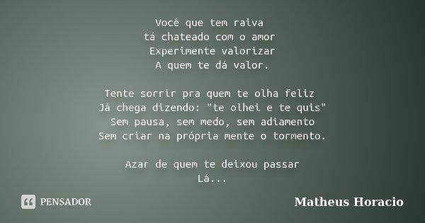 Você Que Tem Raiva Tá Chateado Com O Matheus Horácio