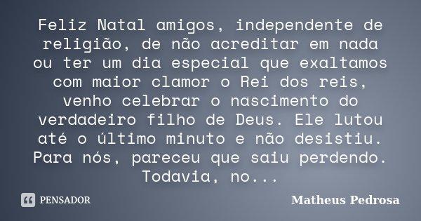 Feliz Natal Amigos Independente De Matheus Pedrosa