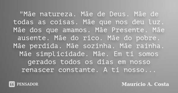 Mãe Natureza Mãe De Deus Mãe Mauricio A Costa