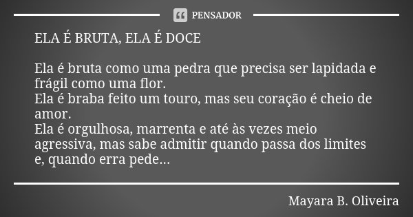 Ela é Bruta Ela é Doce Ela é Bruta Mayara B Oliveira