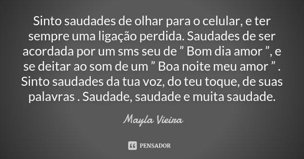 Sinto Saudades De Olhar Para O Celular Mayla Vieira