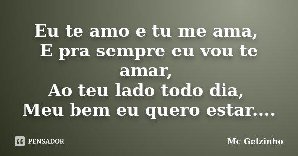 Romance No Ar 40 Frases De Amor Para Usar No Status Do: Eu Te Amo E Tu Me Ama, E Pra Sempre Eu... Mc Gelzinho