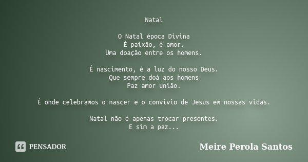 Natal O Natal época Divina é Paixão Meire Pérola Santos