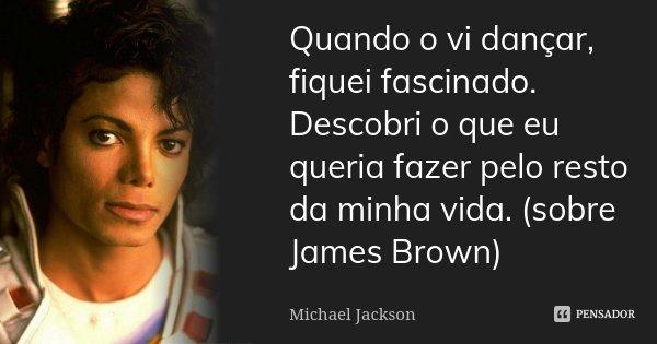 Quando O Vi Dançar Fiquei Fascinado Michael Jackson